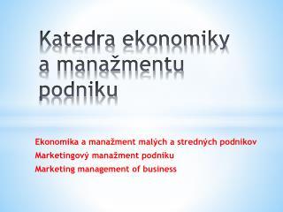 Katedra ekonomiky  a mana�mentu podniku