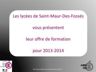 Les lycées de  Saint-Maur-Des-Fossés vous présentent leur offre de formation pour  2013-2014