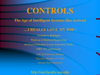 CONTROLS The Age of Intelligent Systems Has Arrived …I REALLY LOVE MY JOB !