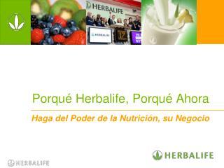 Porqué Herbalife, Porqué Ahora