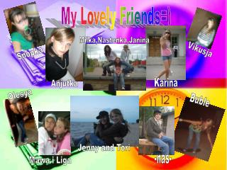 My Lovely Friends=)