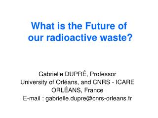 What is the Future of   our radioactive waste?