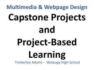 Multimedia & Webpage Design  Capstone Projects and Project-Based Learning