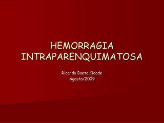 HEMORRAGIA INTRAPARENQUIMATOSA