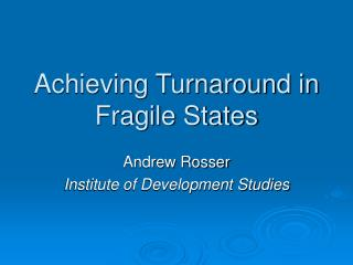 Achieving Turnaround in Fragile States