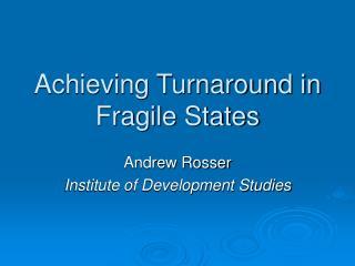 Achieving Turnaround in Fragile States