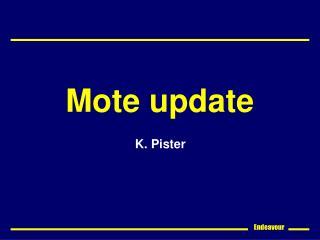 Mote update