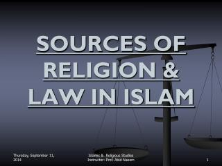 SOURCES OF RELIGION & LAW IN ISLAM