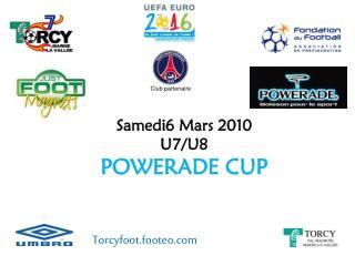 Samedi6 Mars 2010 U7/U8 POWERADE CUP
