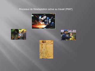 Processus de Réadaptation active au travail (PRAT)