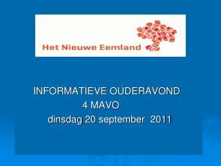 INFORMATIEVE OUDERAVOND                         4 MAVO dinsdag  20  september   2011