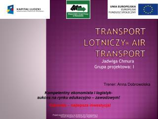 TRANSPORT LOTNICZY- AIR TRANSPORT