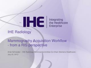 IHE Radiology Mammography Acquisition Workflow  - from a RIS perspective