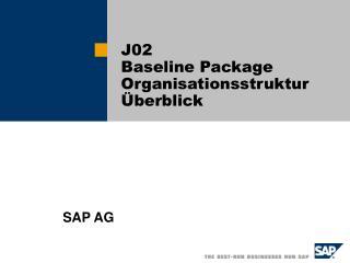 J02 Baseline Package Organisationsstruktur Überblick