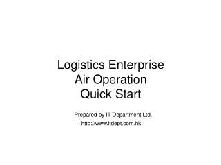 Logistics Enterprise Air Operation Quick Start
