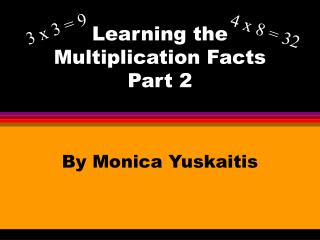 Learning the Multiplication Facts Part 2
