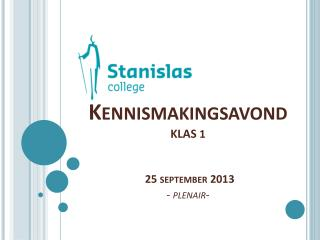 Kennismakingsavond klas  1  25 september 2013 - plenair-