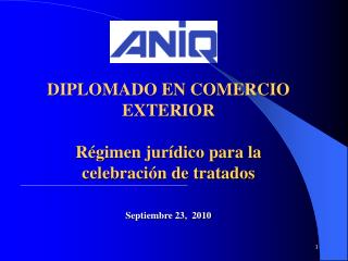 DIPLOMADO EN COMERCIO EXTERIOR   Régimen jurídico para la celebración de tratados