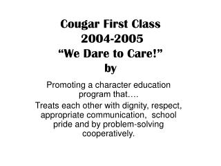 "Cougar First Class  2004-2005  ""We Dare to Care!"" by"