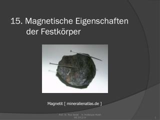 15. Magnetische Eigenschaften  der Festk�rper