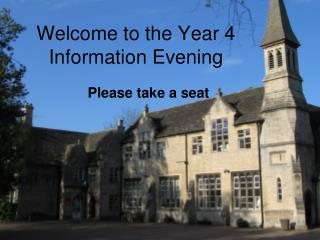 Welcome to the Year 4 Information Evening