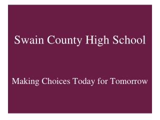 Swain County High School Making Choices Today for Tomorrow