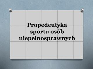 Propedeutyka  sportu osób niepełnosprawnych