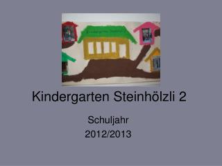 Kindergarten Steinh�lzli 2