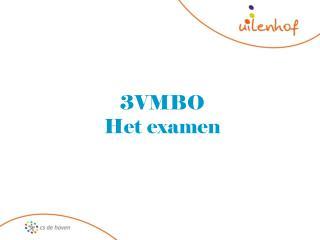3VMBO Het examen