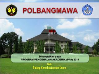 Disampaikan pada PROGRAM PENGENALAN AKADEMIK  (PPA)  201 4