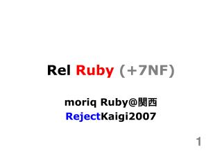 Rel  Ruby (+7NF)