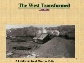 The West Transformed 1860-1896