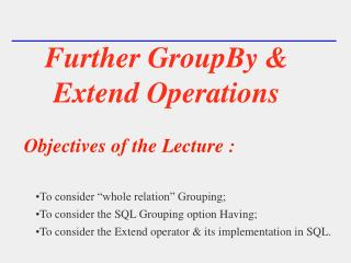 Further GroupBy & Extend Operations
