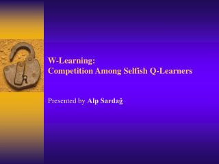 W-Learning: Competition Among Selfish Q-Learners