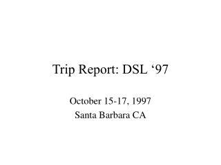 Trip Report: DSL '97