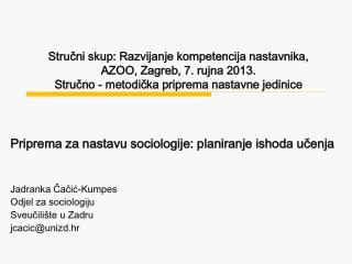 Priprema za nastavu sociologije: planiranje ishoda učenja Jadranka Čačić-Kumpes