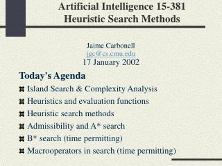 Artificial Intelligence 15-381 Heuristic Search Methods