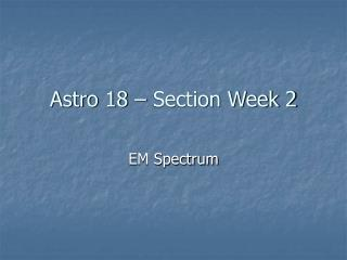 Astro 18 – Section Week 2