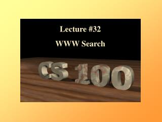 Lecture  # 32 WWW Search
