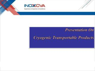 Presentation On Cryogenic Transportable Products