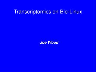 Transcriptomics on Bio-Linux