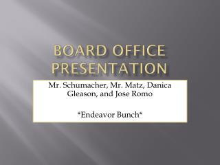 Board Office Presentation