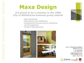 Maxa Design Are proud to be a nominee in the 2008  City of Whitehorse business group awards