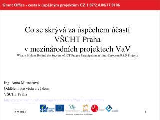 Ing. Anna Mittnerová Oddělení pro vědu a výzkum VŠCHT Praha