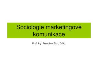 Sociologie marketingové komunikace