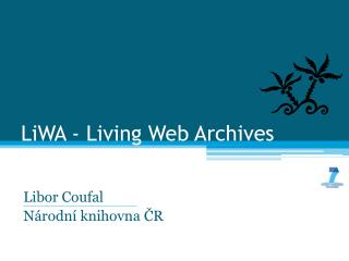 LiWA - Living Web Archives