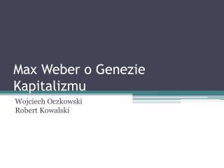 Max Weber o Genezie Kapitalizmu