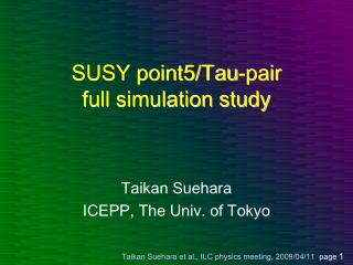 SUSY point5/Tau-pair full simulation study