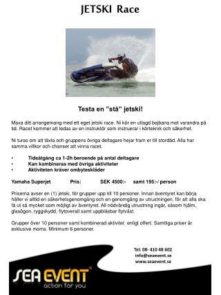 "Testa en ""stå""  jetski !"