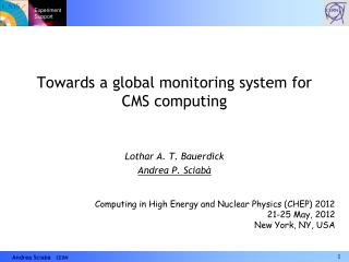 Towards a global monitoring system for CMS computing